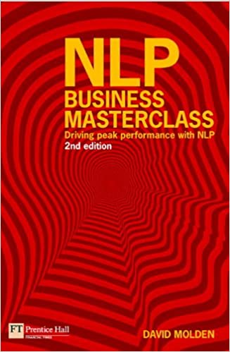 NLP Business Masterclass - Driving peak performance with NLP 2nd Edition